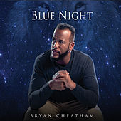 Blue Night von Bryan Cheatham