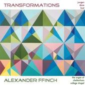 Transformations by Alexander Ffinch