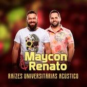 Raizes Universitárias (Acústico) von Maycon & Renato
