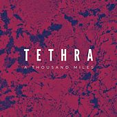 A Thousand Miles by Tethra
