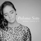 Morir Junto a Ti de Paloma Soto