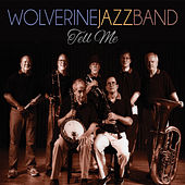 Tell Me by Wolverine Jazz Band