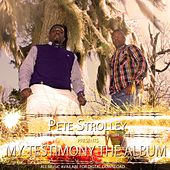 My Testimony by Pete Strolley