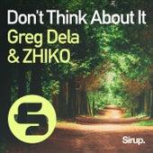 Don't Think About It de Greg Dela