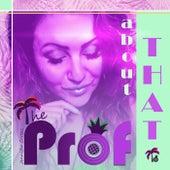 About That (feat. Digydon) de PROF