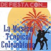 De Fiesta Con... La Música Tropical Colombiana de Various Artists