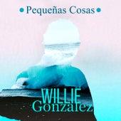Pequeñas Cosas de Willie Gonzalez