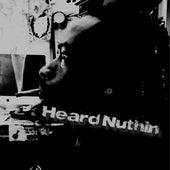 Heard Nuthin by Yung