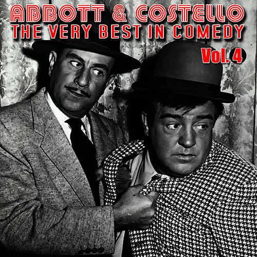 The Very Best In Comedy Vol. 4 by Abbott and Costello
