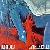 Hot N Cold by Danielle Knoll