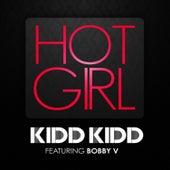 Hot Girl (feat. Bobby V.) by Kidd Kidd