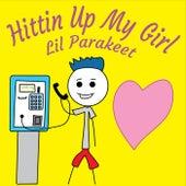 Hittin Up My Girl von Lil Parakeet