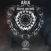 Above Nature by Aria