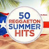 50 Reggaeton Summer Hits de Various Artists