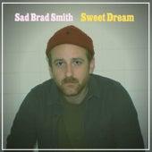 Sweet Dream by Sad Brad Smith