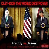 Freddy Vs Jason for President of the United States of America by Clay-Doh the World Destroyer