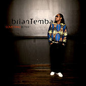 Something Better by Brian Temba