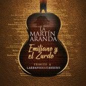 La Martín Aranda de Emiliano Y El Zurdo