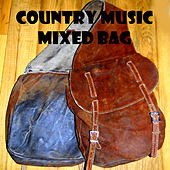 Country Music Mixed Bag by Various Artists