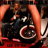 Lie To Me (Radio Edit) by Bret Michaels