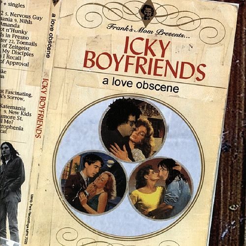 A Love Obscene by Icky Boyfriends