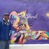 Color Blind by Phat Daddy J
