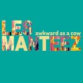 Awkward as a Cow von Les Manteez