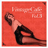 Vintage Café Vol. 3 - Lounge & Jazz Blends by Various Artists