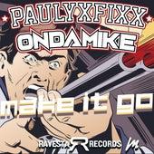 Make It Go by DJ Fixx