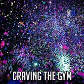 Craving the Gym by CDM Project