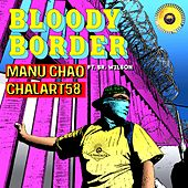 Bloody Border by Manu Chao