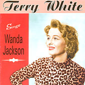Sings Wanda Jackson by Terry White