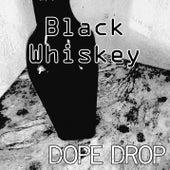 Black Whiskey von Dopedrop