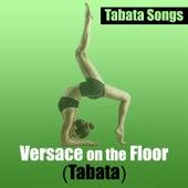 Versace on the Floor de Tabata Songs