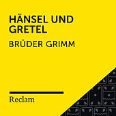 Brüder Grimm: Hänsel und Gretel (Reclam Hörbuch) von Reclam Hörbücher
