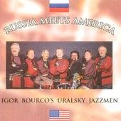 Russia Meets America by Igor Bourco's Uralsky Jazzmen