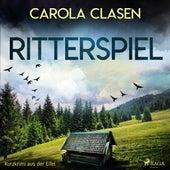Ritterspiel - Kurzkrimi aus der Eifel (Ungekürzt) von Carola Clasen