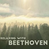 Relaxing with Beethoven von Various Artists