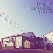Finding Friends, Finding Life de Breathe