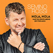Hola, Hola - Hast Du heute Abend Zeit für mich von Semino Rossi