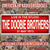 Live in the Studio - Ultrasonic Studios, Hempstead NY 1973 von The Doobie Brothers