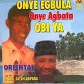 Onye Egbula Onye Agbata Obi Ya by Oriental Brothers International Band