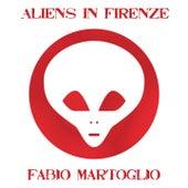 Aliens In Firenze by Fabio Martoglio