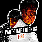 Fire de Part-Time Friends