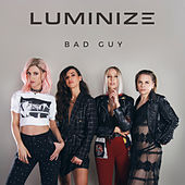 Bad Guy by Luminize