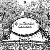 Stil vor Talent Berlin: Admiralbrücke de Various Artists