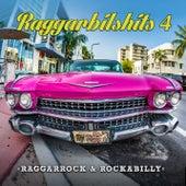 Raggarbilshits, Vol. 4 - Raggarrock & Rockabilly by Various Artists