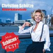 Jetzt: SchützenFest ! de Christine Schütze