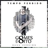 Tempo Perdido (Bass Version) by Gomes do 8