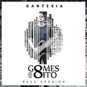 Santeria (Bass Version) by Gomes do 8